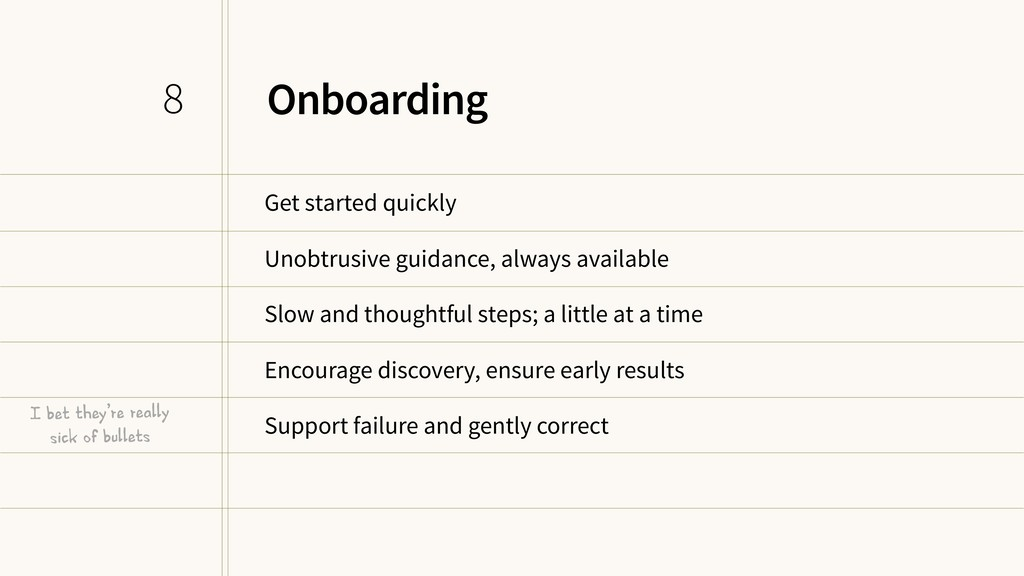 Onboarding Get started quickly Unobtrusive guid...