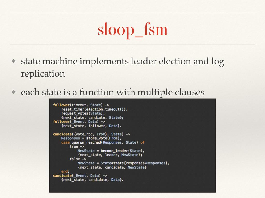 sloop_fsm ❖ state machine implements leader ele...