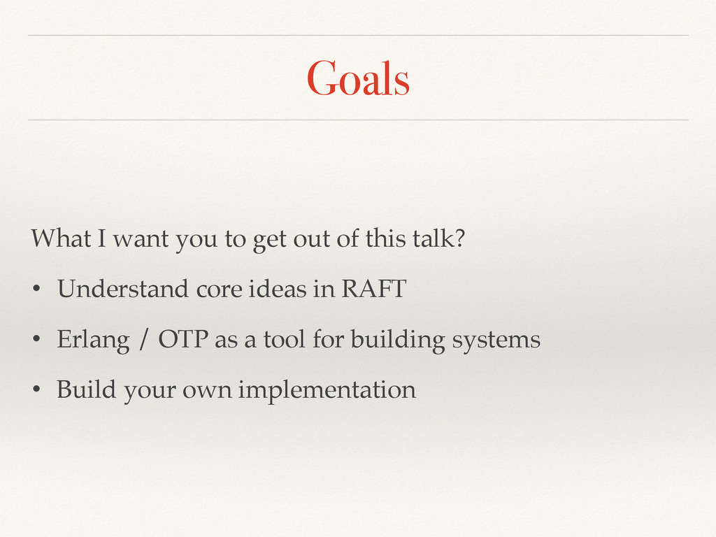 Goals What I want you to get out of this talk?!...