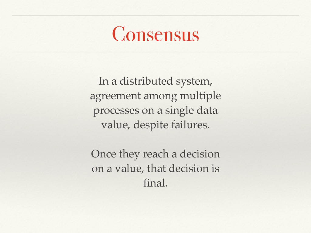 Consensus In a distributed system, agreement am...