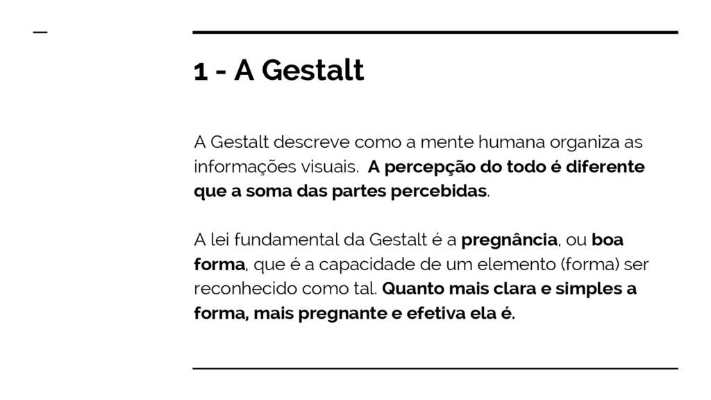 1 - A Gestalt A Gestalt descreve como a mente h...