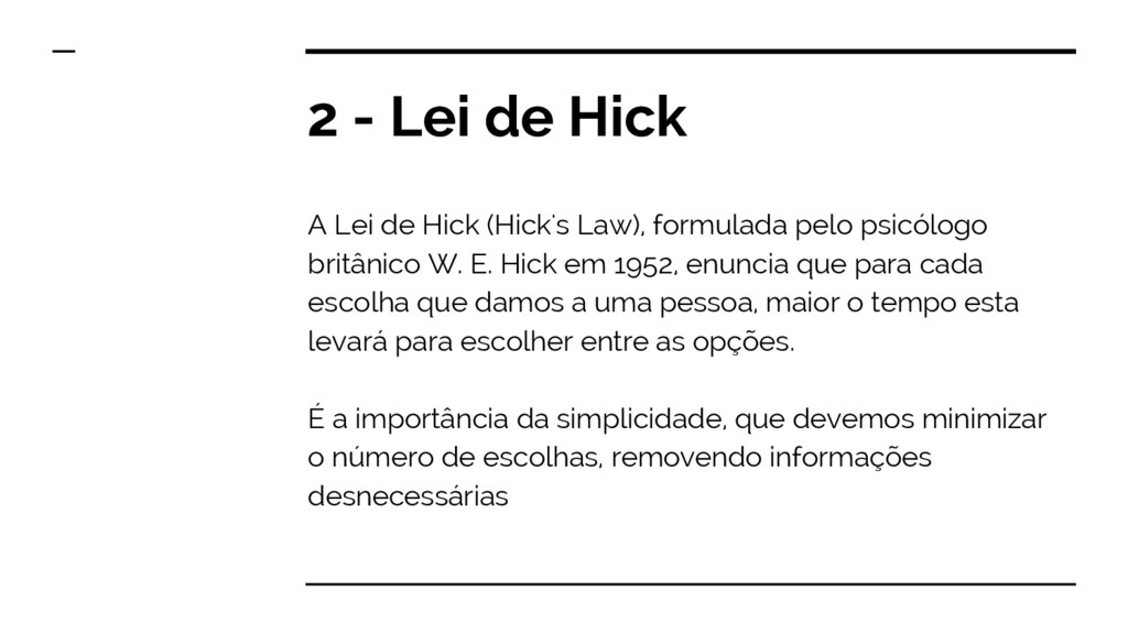 2 - Lei de Hick A Lei de Hick (Hick's Law), for...