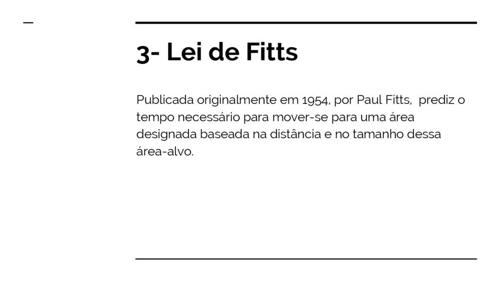 3- Lei de Fitts Publicada originalmente em 1954...