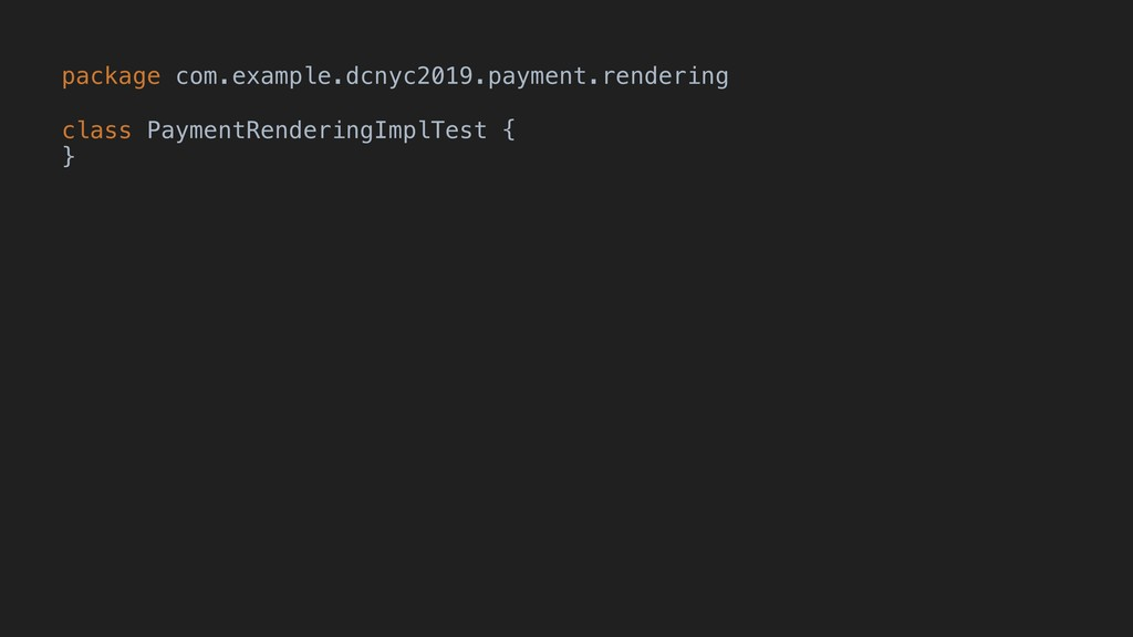 package com.example.dcnyc2019.payment.rendering...