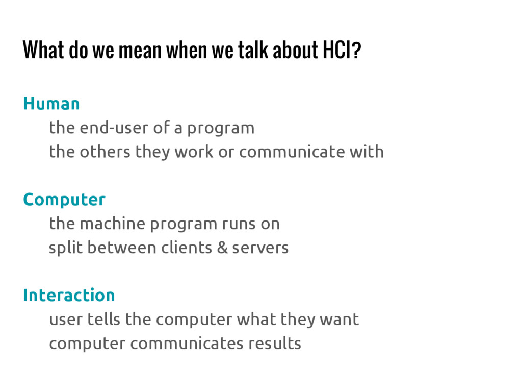 What do we mean when we talk about HCI? Human t...