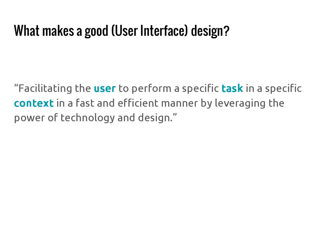 "What makes a good (User Interface) design? ""Fac..."