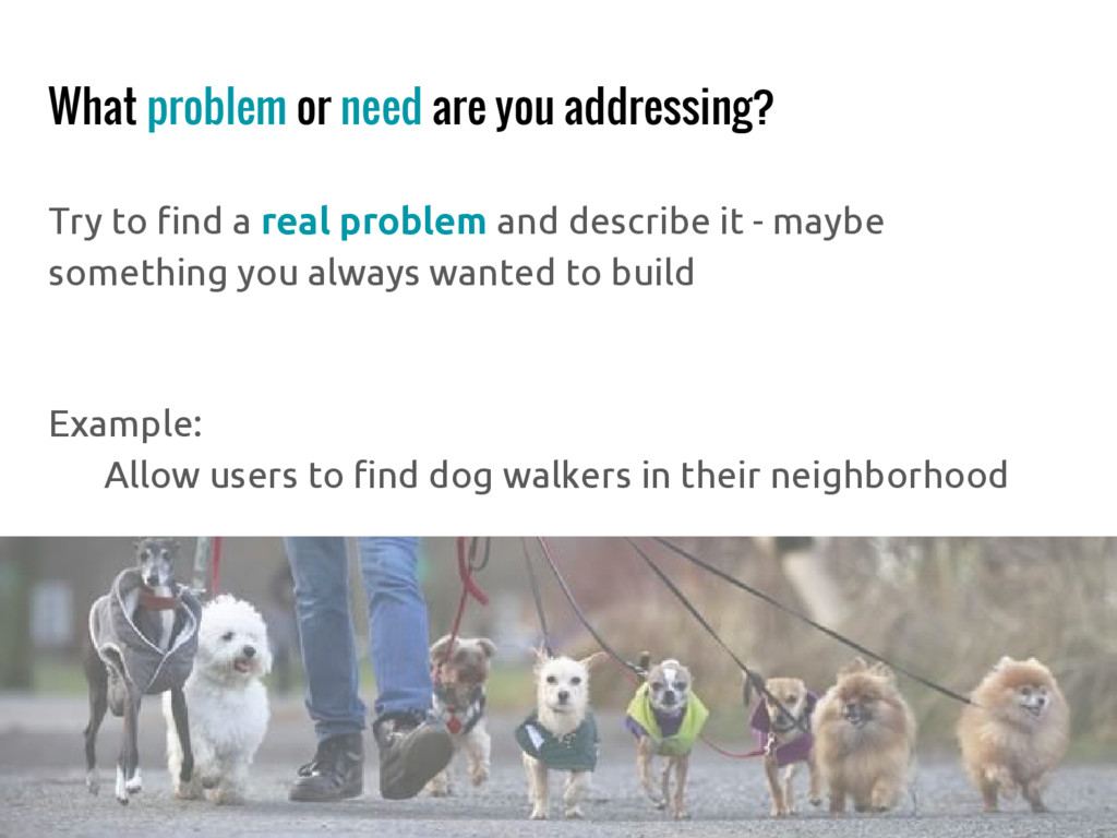 What problem or need are you addressing? Try to...