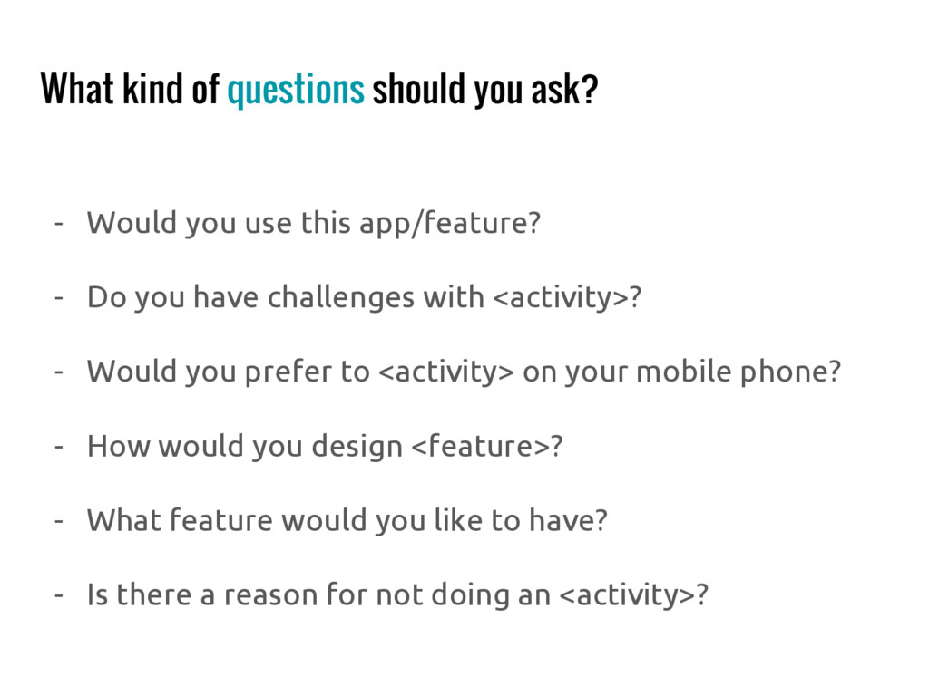 What kind of questions should you ask? - Would ...