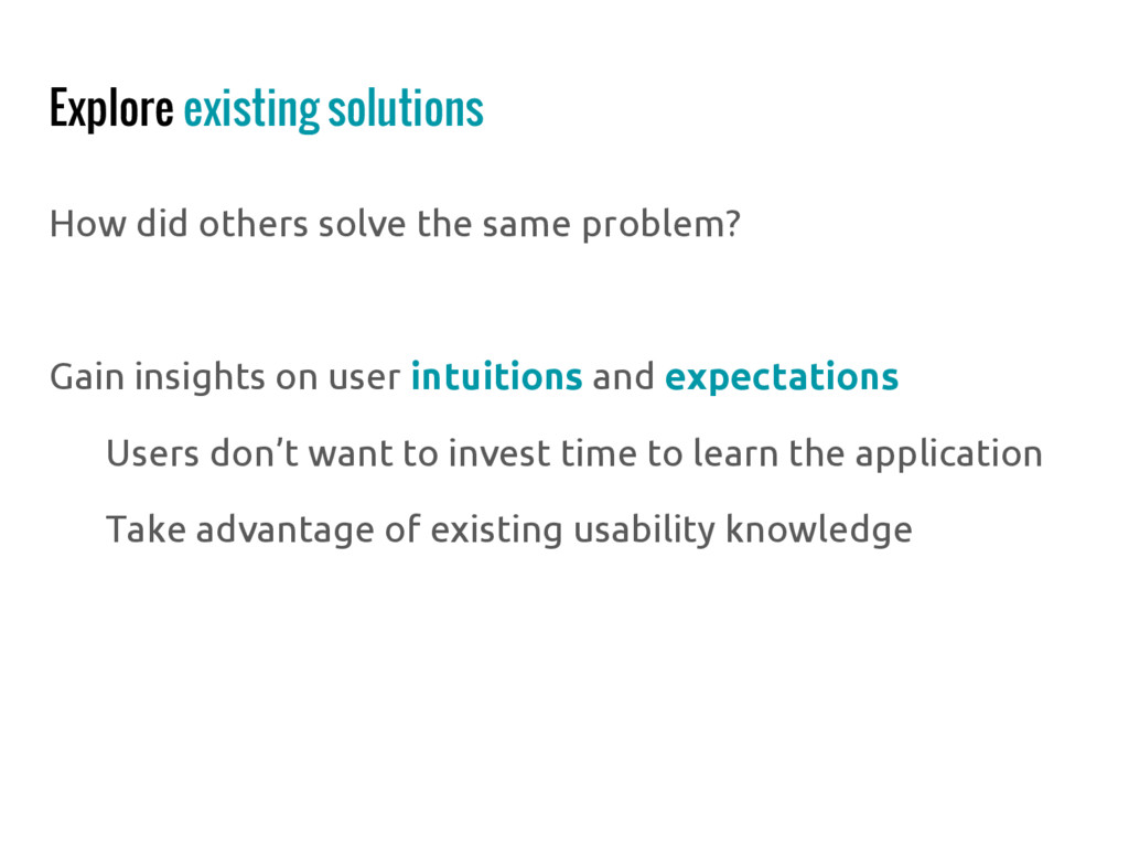 Explore existing solutions How did others solve...