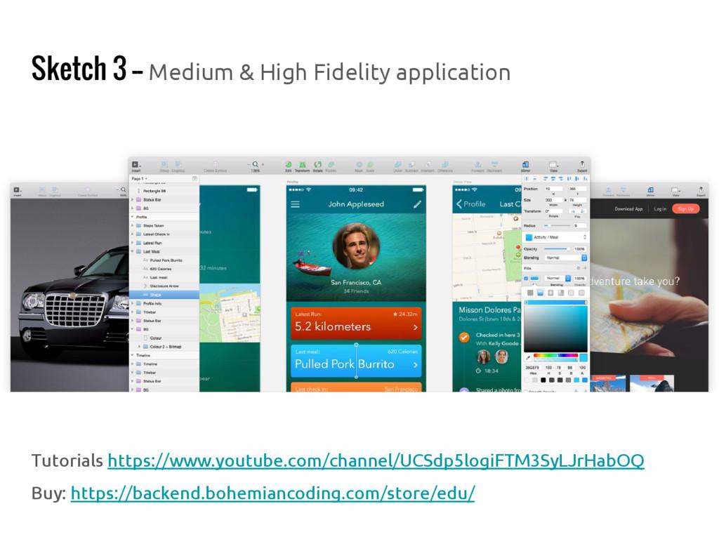 Sketch 3 -- Medium & High Fidelity application ...