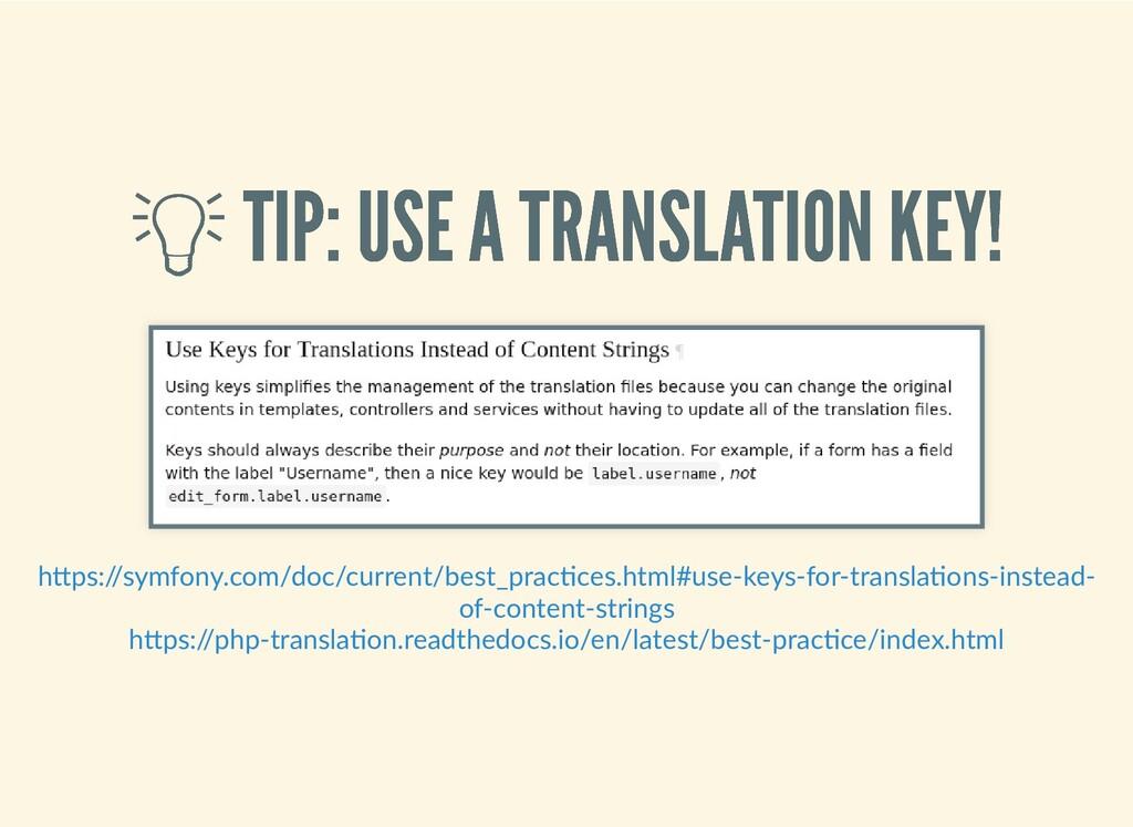 TIP: USE A TRANSLATION KEY!  TIP: USE A TRANSL...