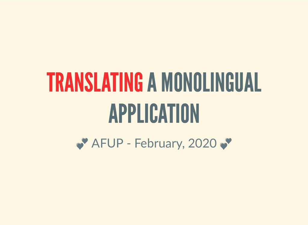 TRANSLATING TRANSLATING A MONOLINGUAL A MONOLIN...