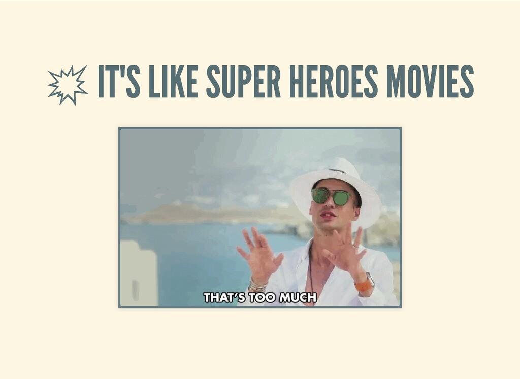 IT'S LIKE SUPER HEROES MOVIES  IT'S LIKE SUPER...