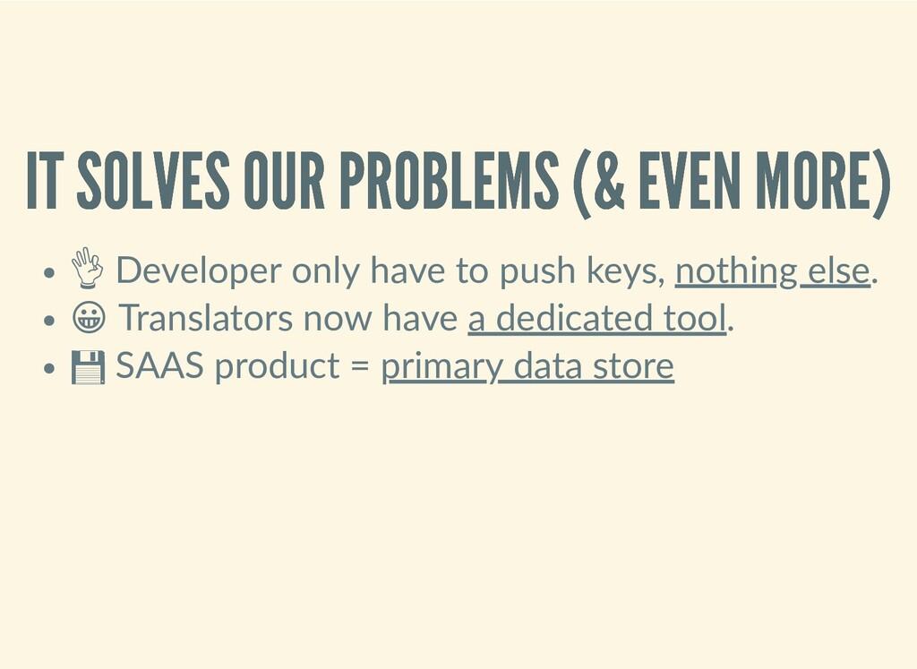 IT SOLVES OUR PROBLEMS (& EVEN MORE) IT SOLVES ...