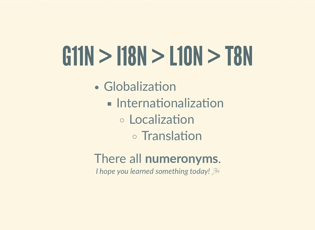 G11N > I18N > L10N > T8N G11N > I18N > L10N > T...