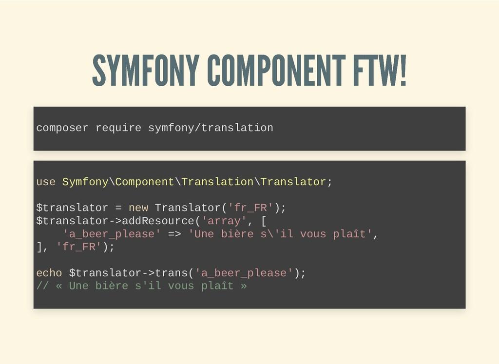 SYMFONY COMPONENT FTW! SYMFONY COMPONENT FTW! c...