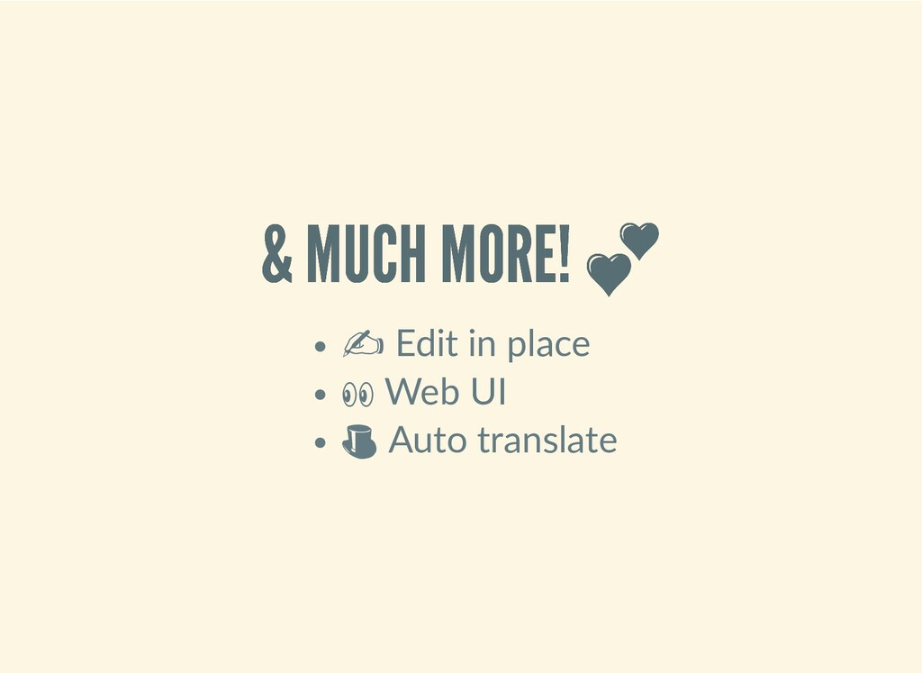 & MUCH MORE!  & MUCH MORE!  ✍ Edit in place  We...