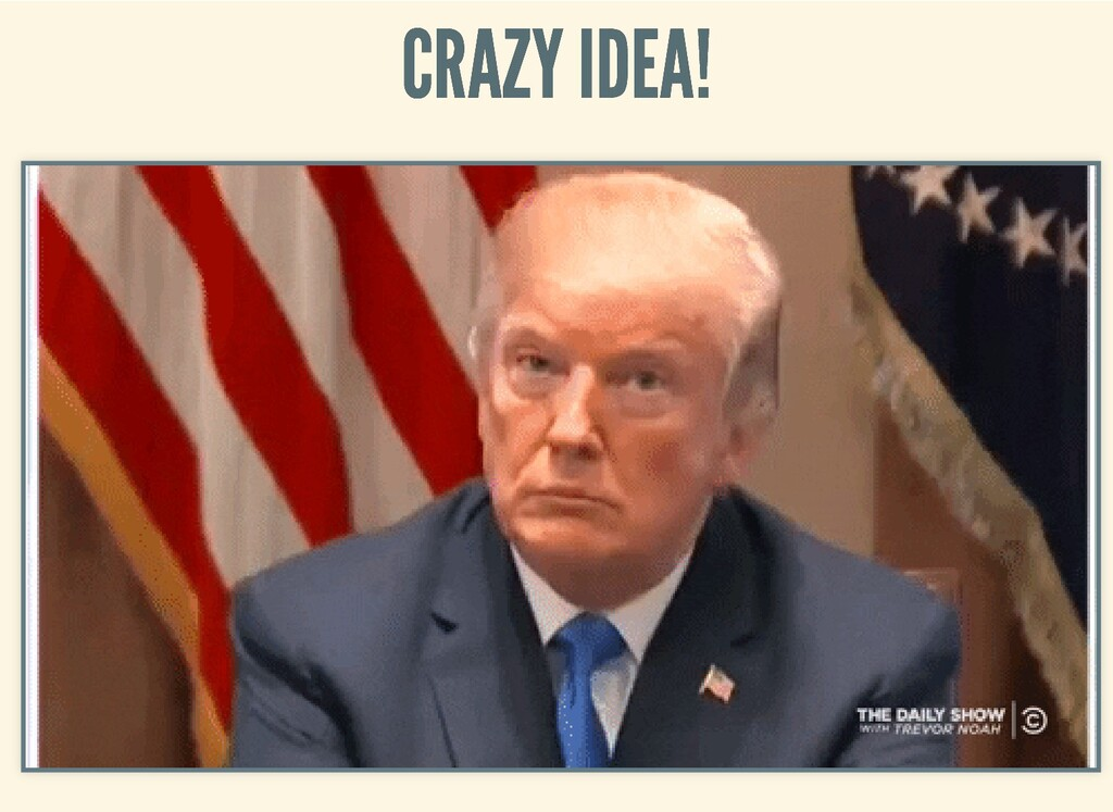 CRAZY IDEA! CRAZY IDEA!