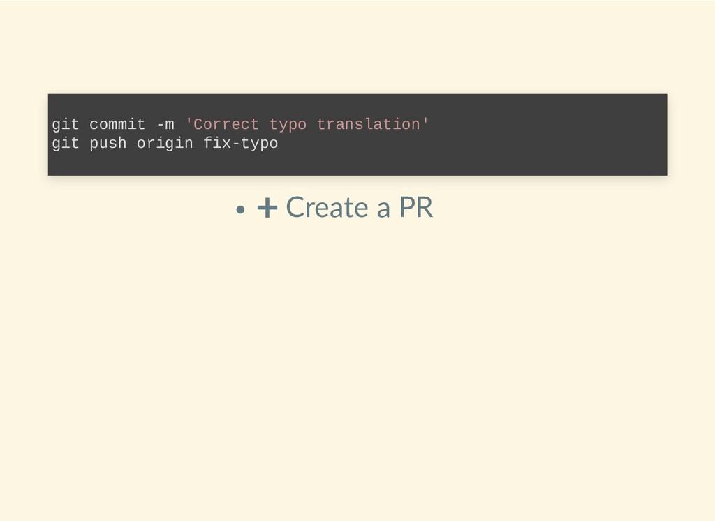 ➕ Create a PR git commit -m 'Correct typo trans...