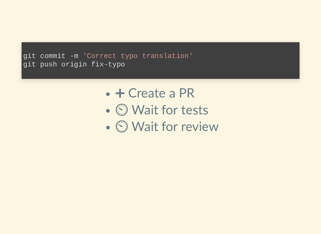 ➕ Create a PR ⏲ Wait for tests ⏲ Wait for revie...