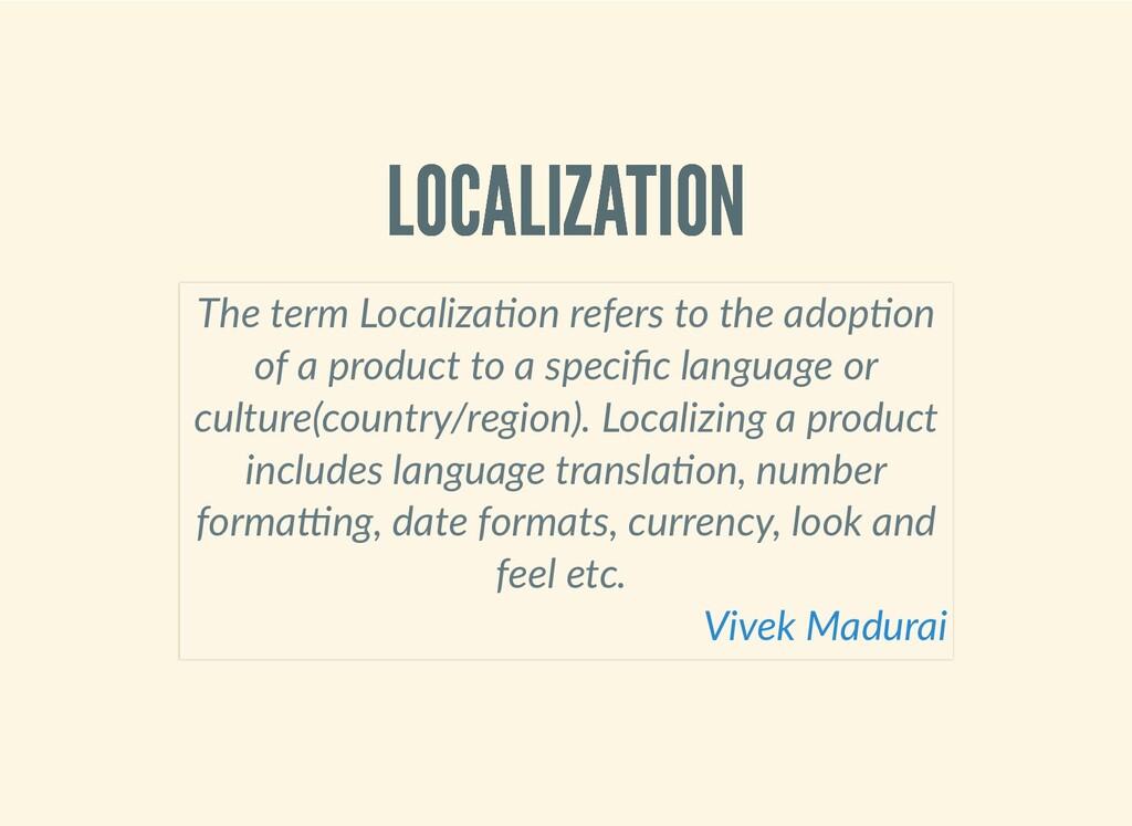 LOCALIZATION LOCALIZATION The term Localiza on ...
