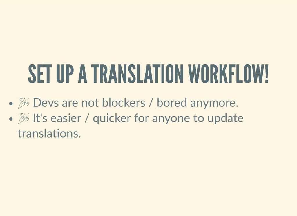 SET UP A TRANSLATION WORKFLOW! SET UP A TRANSLA...