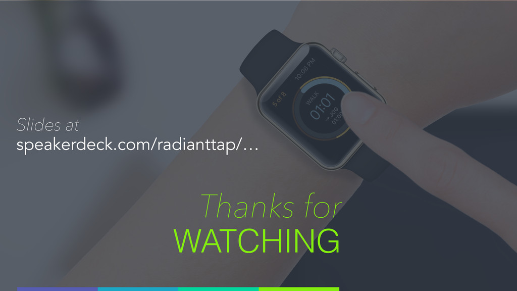Thanks for WATCHING Slides at speakerdeck.com/r...