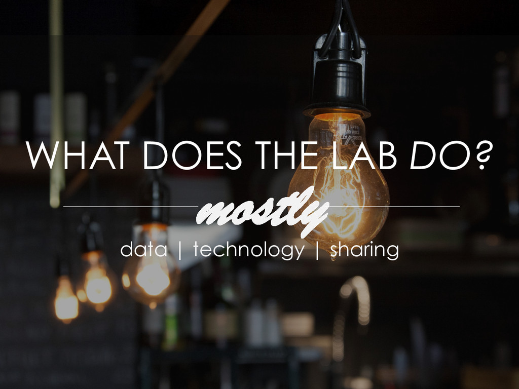 WHAT DOES THE LAB DO? mostly data | technology ...