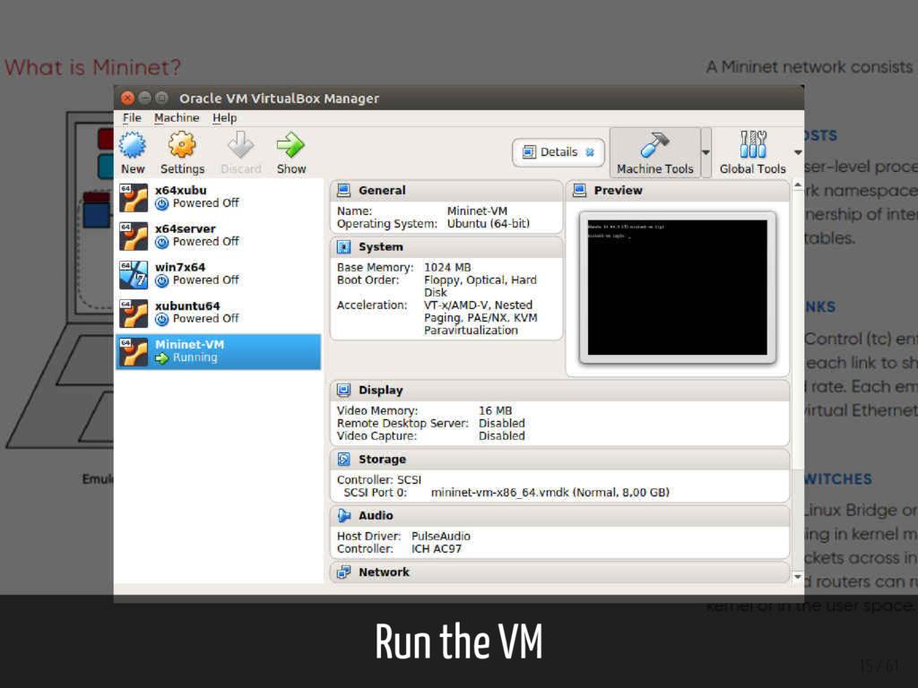 Run the VM 15 / 61