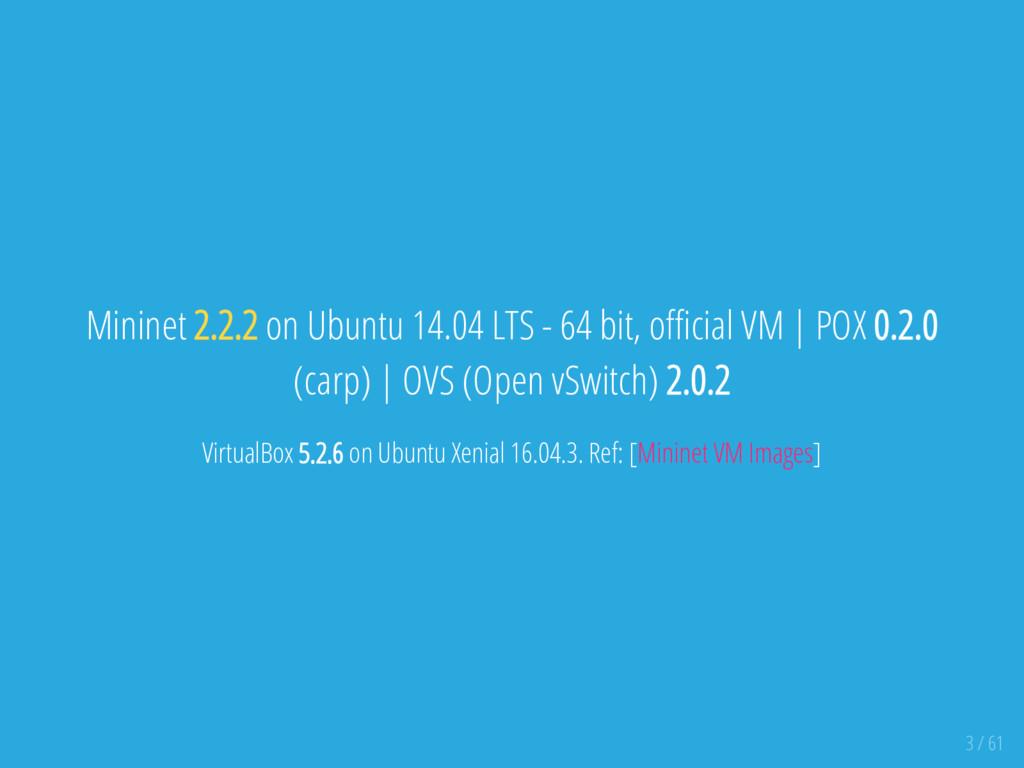 Mininet 2.2.2 on Ubuntu 14.04 LTS - 64 bit, o c...