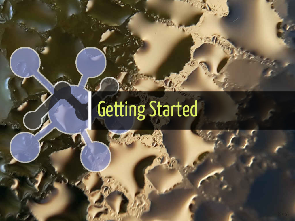 Getting Started 8 / 61