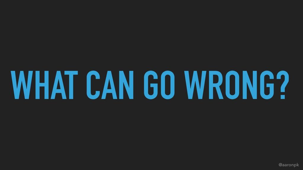 @aaronpk WHAT CAN GO WRONG?