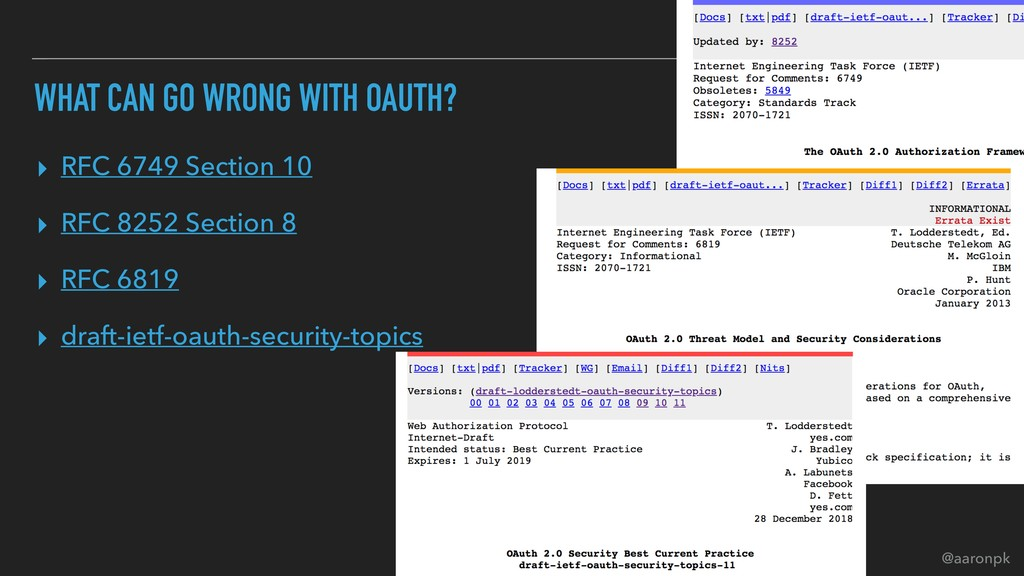 @aaronpk WHAT CAN GO WRONG WITH OAUTH? ▸ RFC 67...