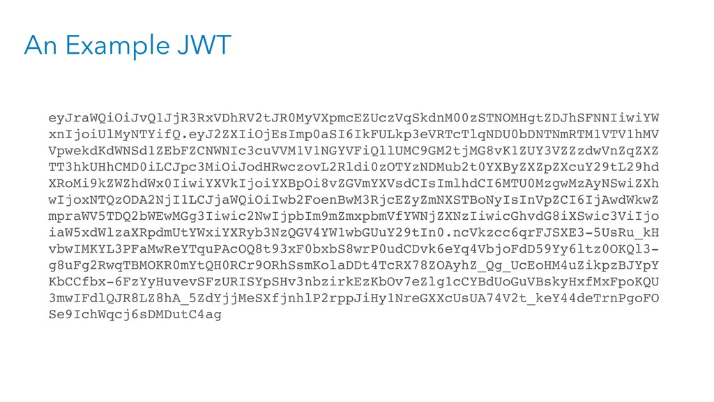 An Example JWT eyJraWQiOiJvQ1JjR3RxVDhRV2tJR0My...