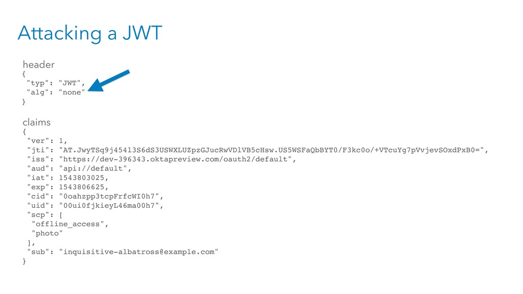"Attacking a JWT { ""typ"": ""JWT"", ""alg"": ""none"" }..."