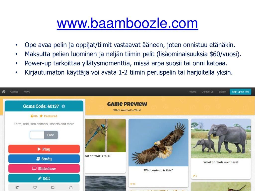 www.baamboozle.com • Ope avaa pelin ja oppijat/...