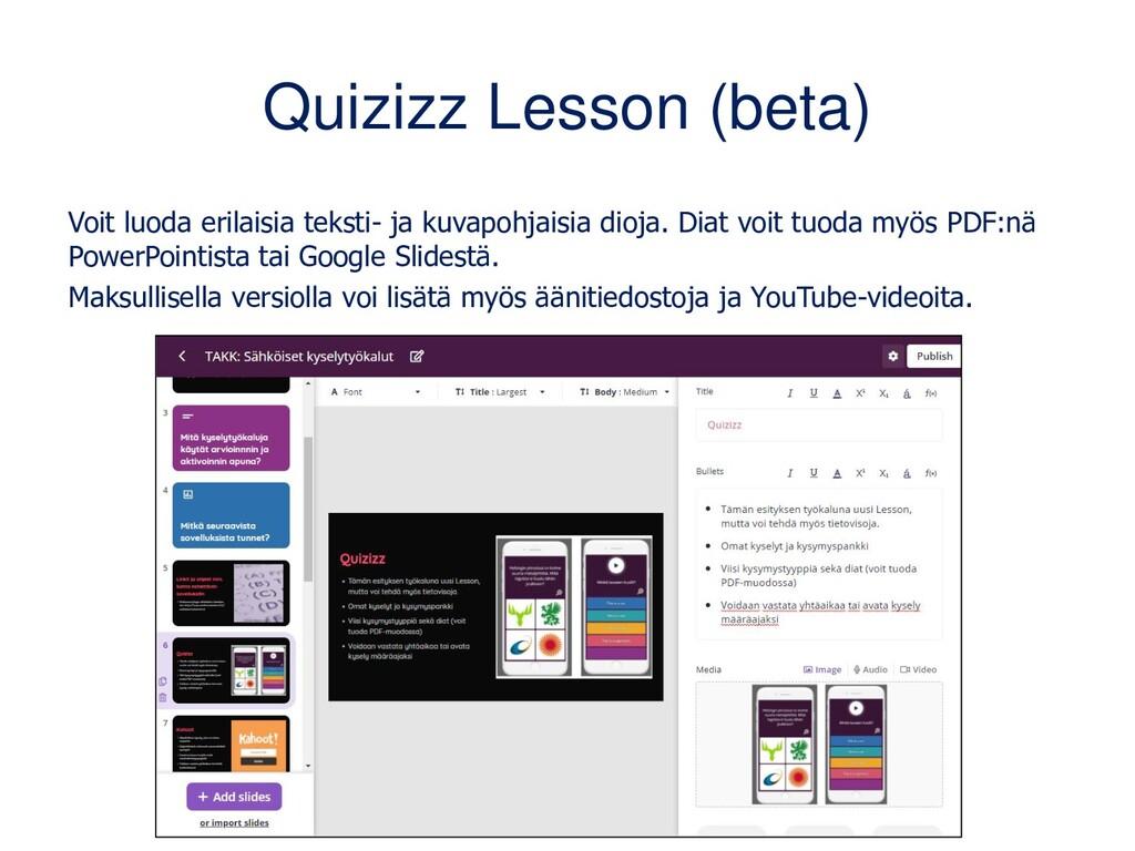 Quizizz Lesson (beta) Voit luoda erilaisia teks...