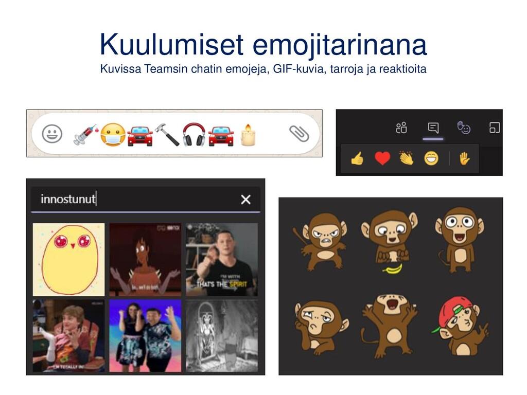 Kuulumiset emojitarinana Kuvissa Teamsin chatin...