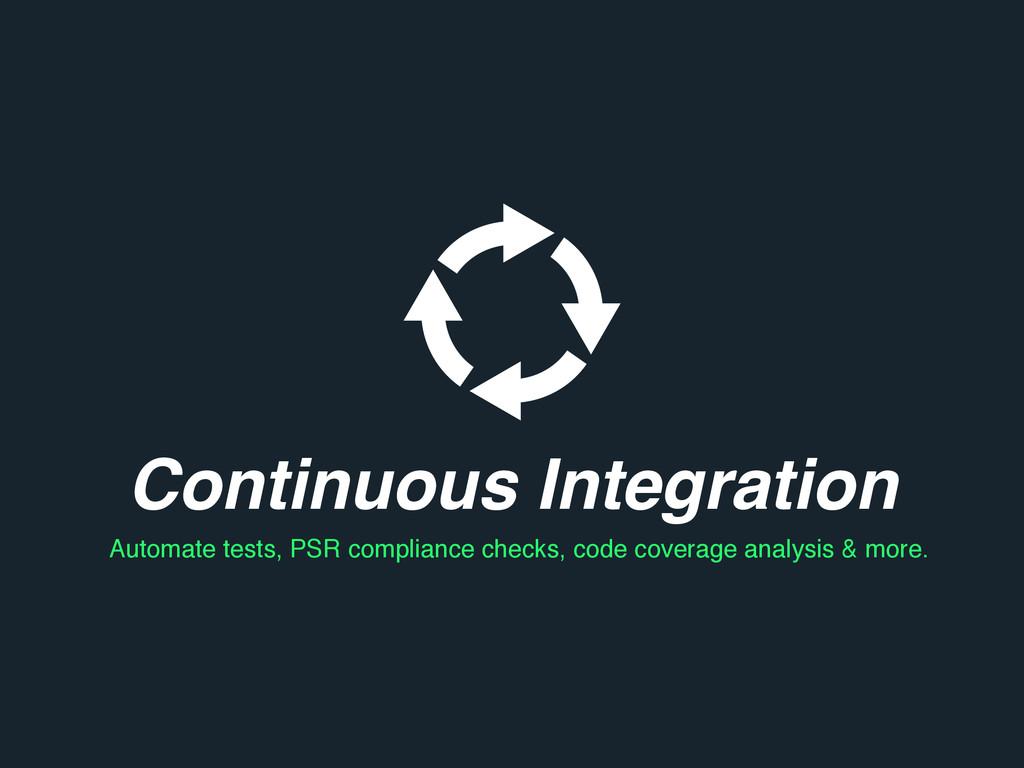 Continuous Integration Automate tests, PSR comp...
