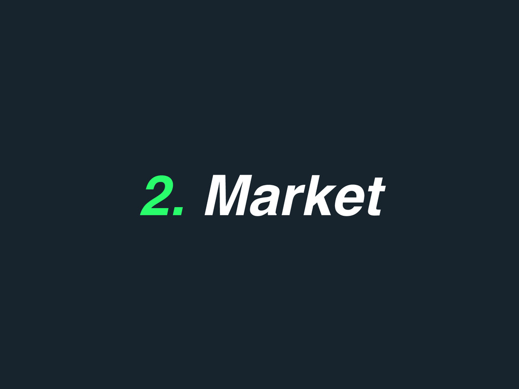 2. Market