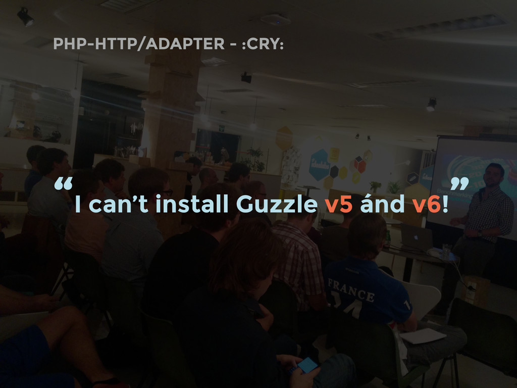 """PHP-HTTP/ADAPTER - :CRY: """"I can't install Guzzl..."""