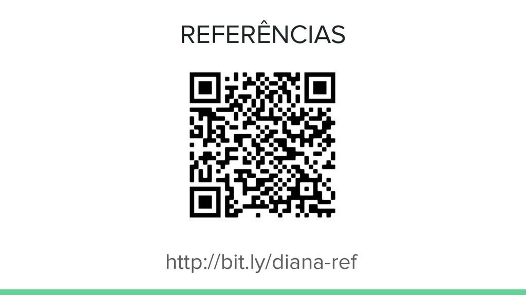 REFERÊNCIAS http://bit.ly/diana-ref