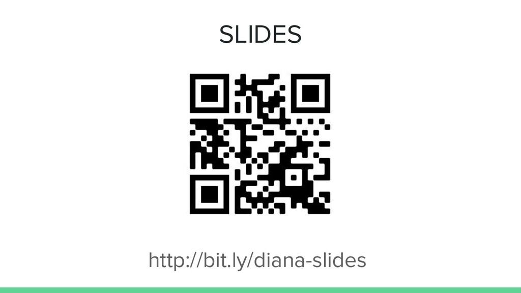 SLIDES http://bit.ly/diana-slides