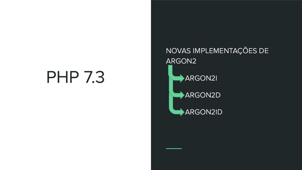 PHP 7.3 NOVAS IMPLEMENTAÇÕES DE ARGON2 ARGON2I ...