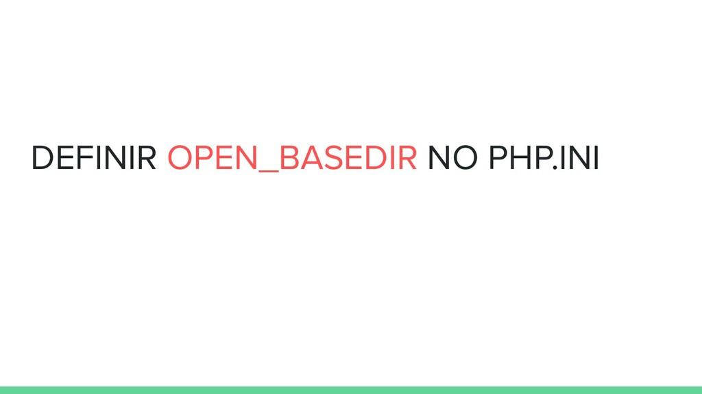 DEFINIR OPEN_BASEDIR NO PHP.INI
