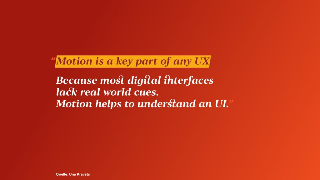 """""""Motion is a key part of any UX. Because most ..."""