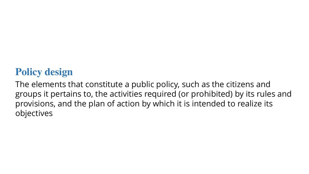 Policy design The elements that constitute a pu...