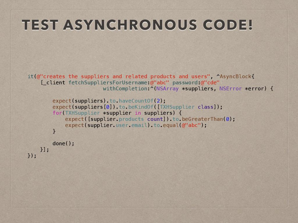 "TEST ASYNCHRONOUS CODE! it(@""creates the suppli..."