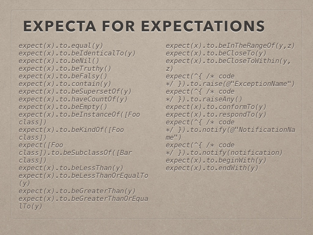 EXPECTA FOR EXPECTATIONS expect(x).to.equal(y) ...