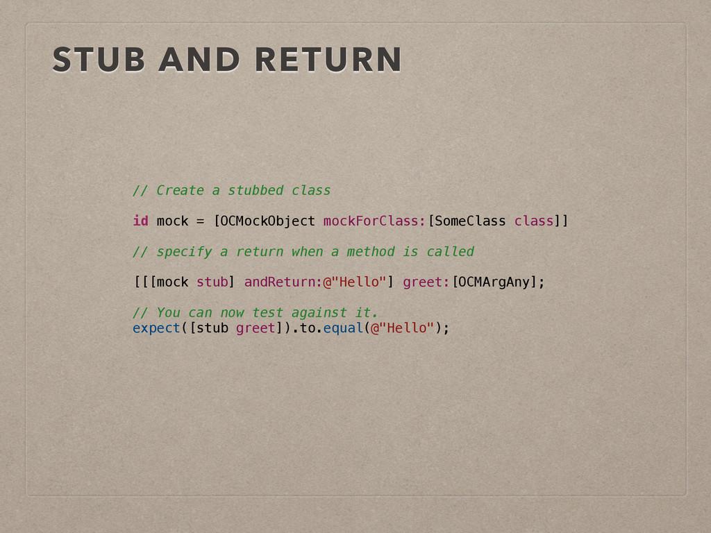 STUB AND RETURN // Create a stubbed class ! id ...